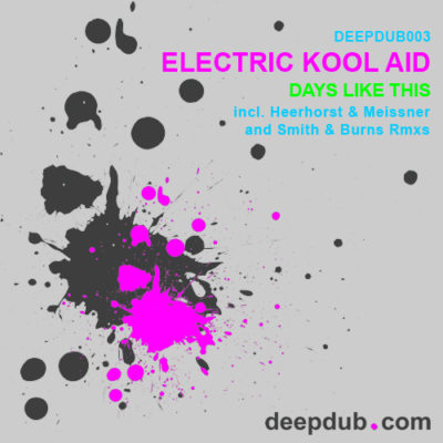 Electric Kool Aid - Days Like This (Smith & Burns Remix)