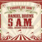 Daniel Bruns - 5 AM (Incl. Jochen Korn Remix)