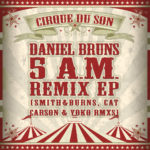 Daniel Bruns - 5 AM Remix EP