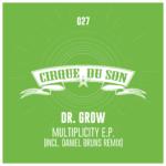 CIRQ027 Dr. Grow - Multiplicity EP